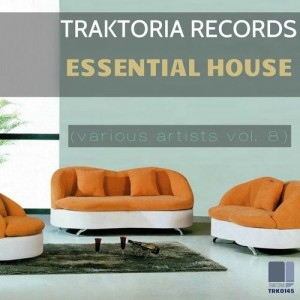 Various Artists - Essential House, Vol. 8 [Traktoria]