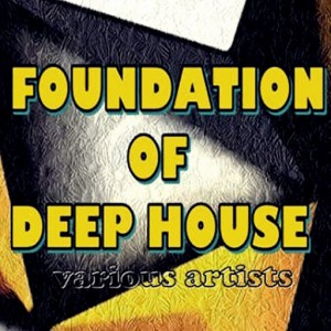 Various Artists - Foundation Of Deep House [Maze Music Records]