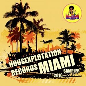 Various Artists - Housexplotation Records Miami Sampler 2016 [Housexplotation Records]
