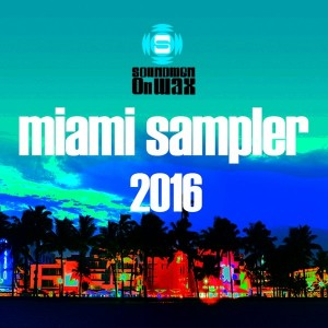 Various Artists - Miami Sampler 2016 [SOUNDMEN On WAX]