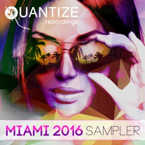 Various Artists - Quantize Miami Sampler 2016 [Quantize Recordings]