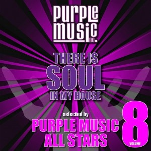 Various Artists - There Is Soul in My House - Purple Music All Stars, Vol. 8 [PURPLE]