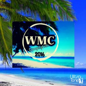 Various Artists - Ultra Tone Records WMC Compilation 2016 [Ultra Tone Records]