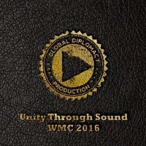 Various Artists - Unity Through Sound WMC 2016 [Global Diplomacy]