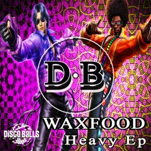Waxfood - Heavy EP [Disco Balls Records]