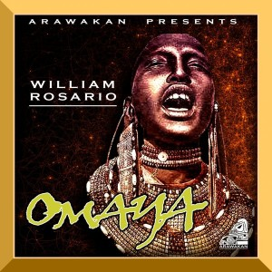 William Rosario - Omaya [Arawakan]