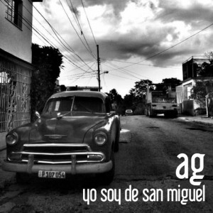 AG - Yo Soy de San Miguel [Sinfonylife Records]