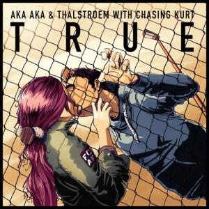 AKA AKA & Thalstroem feat. Chasing Kurt - True Remixes [Burlesque Musique]