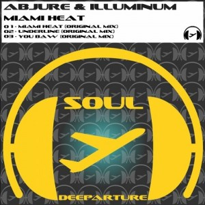 Abjure & Illuminum - Miami Heat [Soul Deeparture Records]