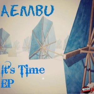 Aembu - It's Time EP [WitDJ Productions PTY LTD]