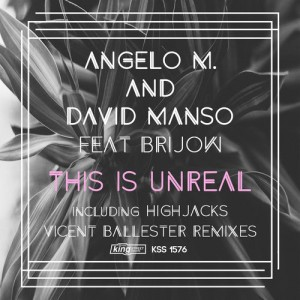 Angelo M. - This Is Unreal (feat. Brijow) [King Street Sounds]
