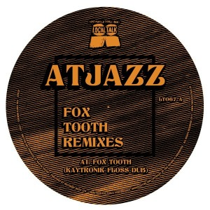 Atjazz - Fox Tooth (Remixes) [Local Talk]