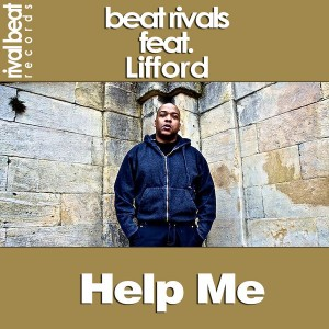 Beat Rivals feat. Lifford - Help Me [Rival Beat Records]