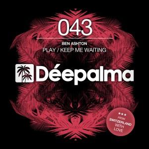 Ben Ashton - Play - Keep Me Waiting [Deepalma Records]