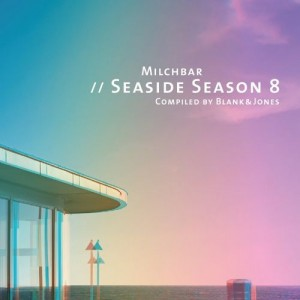Blank & Jones - Milchbar - Seaside Season 8 [Soundcolours]