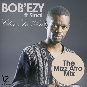 Bob'Ezy - Close to You [Bob'ezy Records]