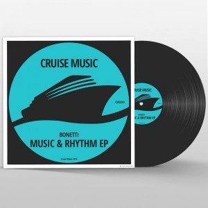 Bonneti - Music & Rhythm EP [Cruise Music]