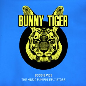 Boogie Vice - The Music Pumpin' EP [Bunny Tiger]
