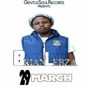 Brian'Lebza - 29 March [Gentle Soul Records]