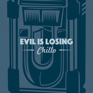 Chillo - Evil Is Losing [Bay Harbor Lounge Studios]