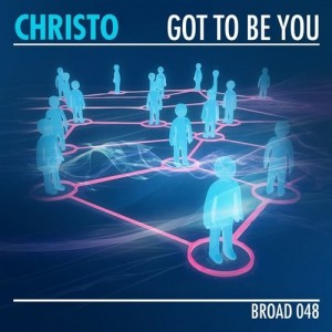 Christo - Got to Be You [Broadcite Productions]