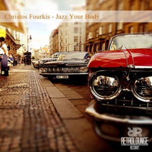 Christos Fourkis - Jazz Your Body [Retrolounge Records]