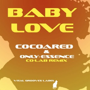 Cocoared & Only Essence - Baby Love (Co-LAB Remix) [Vital Grooves]