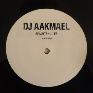 DJ Aakmael - Beautiphul EP [Church]
