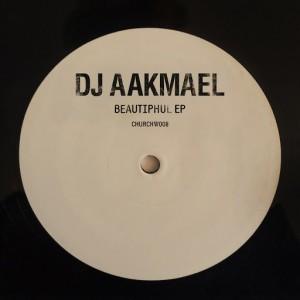 DJ Aakmael - Beautiphul EP [Church]