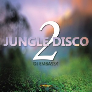 DJ Embassy - Jungle Disco II [Arrecha Records]