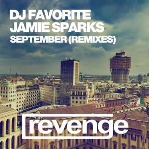 DJ Favorite & Jamie Sparks - September (Official Remixes) [Revenge Music]