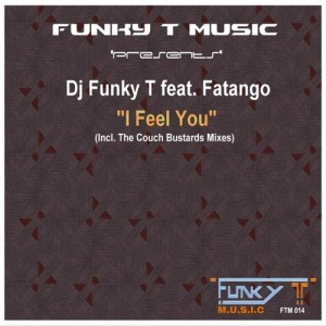 DJ Funky T feat. Fatango - I Feel You [Funky T Music]