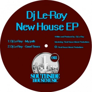 DJ Le-Roy - New House EP [Southside Housemusic]