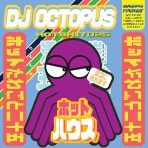 DJ Octopus - Wet Coast EP [Hot Haus Recs]