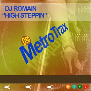 DJ Romain - High Steppin [Metro Trax]