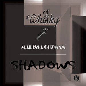 DJ Whisky feat. Marissa Guzman - Shadows (Club Mix) [Real Good Music]