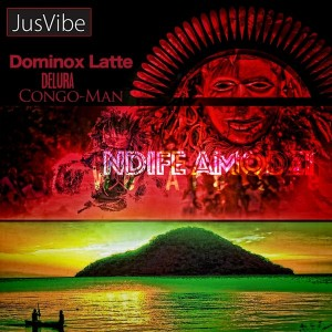DeLura, Dominox Latte & Congo Man - Ndife Amodzi (We Are One) [JusVibe]
