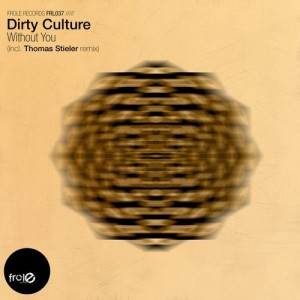 Dirty Culture - Without You [Frole Records]
