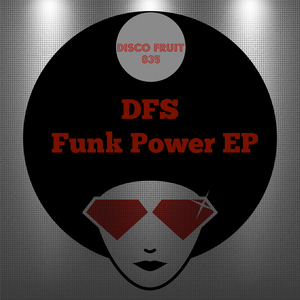 Disco Funk Spinner - Funk Power [Disco Fruit]