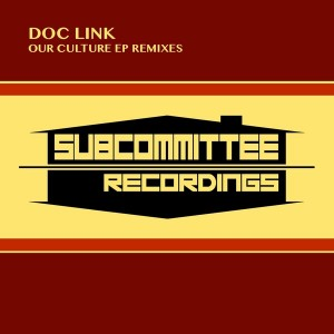 Doc Link - Our Culture EP Remixes [Subcommittee Recordings]