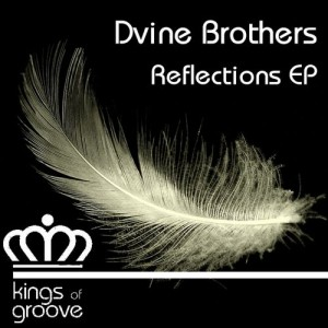 Dvine Brothers - Reflections EP [Kings Of Groove]