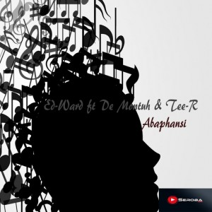 Ed -Ward feat. De Montuh & Tee-R - Abaphansi [Seroba Music]