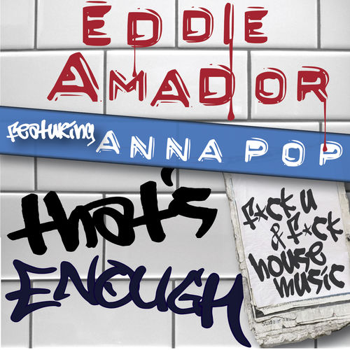 Eddie amador anna pop that s enough fck house music for Pop house music