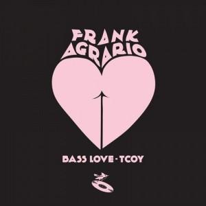 FRANK AGRARIO - Bass Love - Tcoy [Garrincha Soundsystem]