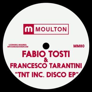Fabio Tosti & Francesco Tarantini - TnT Inc. Disco EP [Moulton Music]