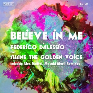 Federico d'alessio feat. Shane The Golden Voice - Believe In Me [King Street]