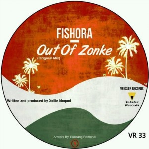 Fishora - Out Of Zonke [Veksler Records]
