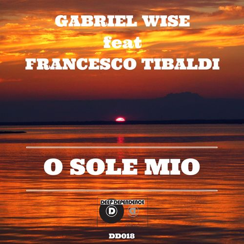 Gabriel wise feat francesco tibaldi o sole mio deep