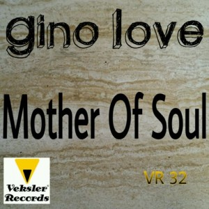 Gino Love - Mother Of Soul [Veksler Records]
