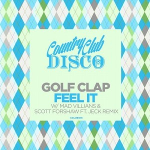 Golf Clap - Feel It [Country Club Disco]